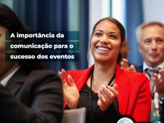 A importância da comunicação para o sucesso dos eventos