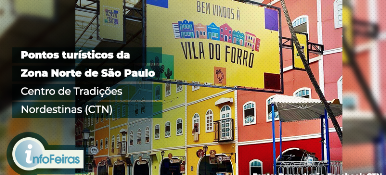 Pontos turísticos da Zona Norte de São Paulo – Centro de tradições nordestinas (CTN)